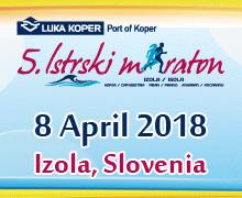 5. Istrski Maraton (Istrian Marathon) - Izola, Slovenia - 8 April 2018